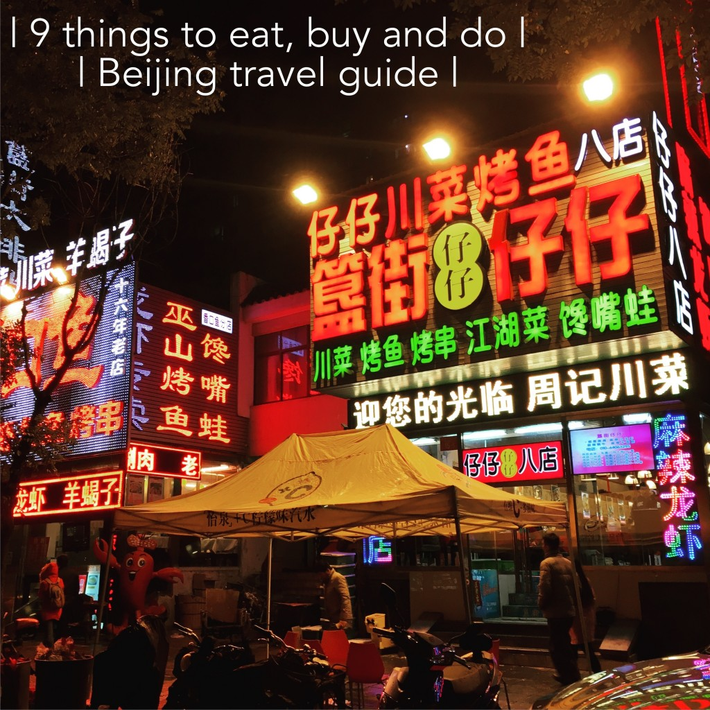 9 things to eat, buy and do, beijing travel guide
