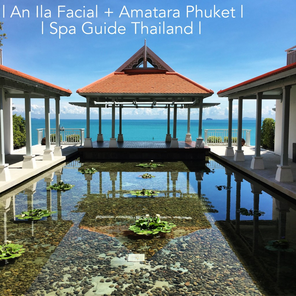 an ila facial and amatara phuket. spa guide thailand