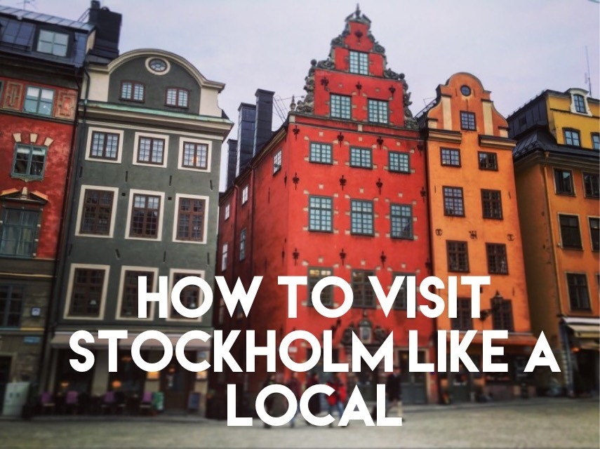 how to visit stockholm like a local